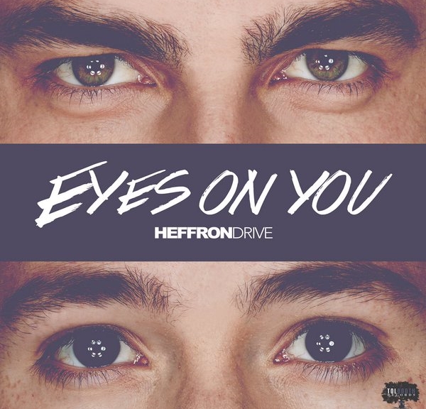 Heffron Drive Release Eyes On You To Spotify